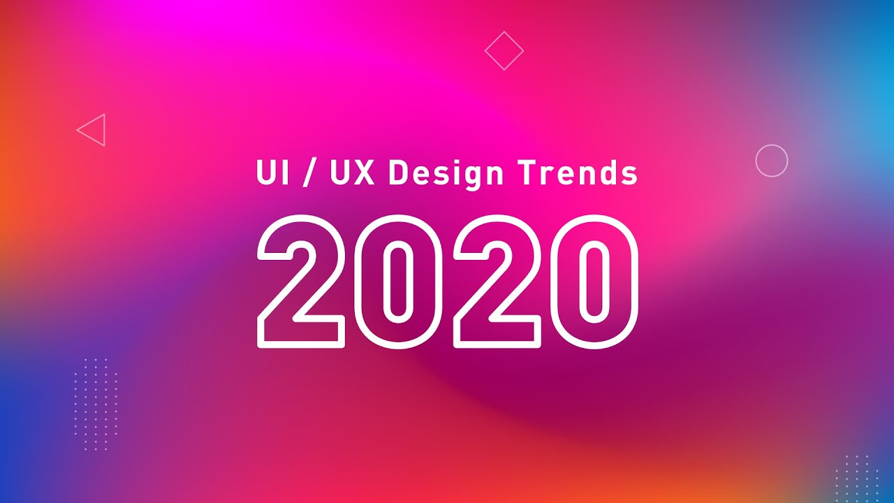 Top 5 UI and UX Design Trends for 2020
